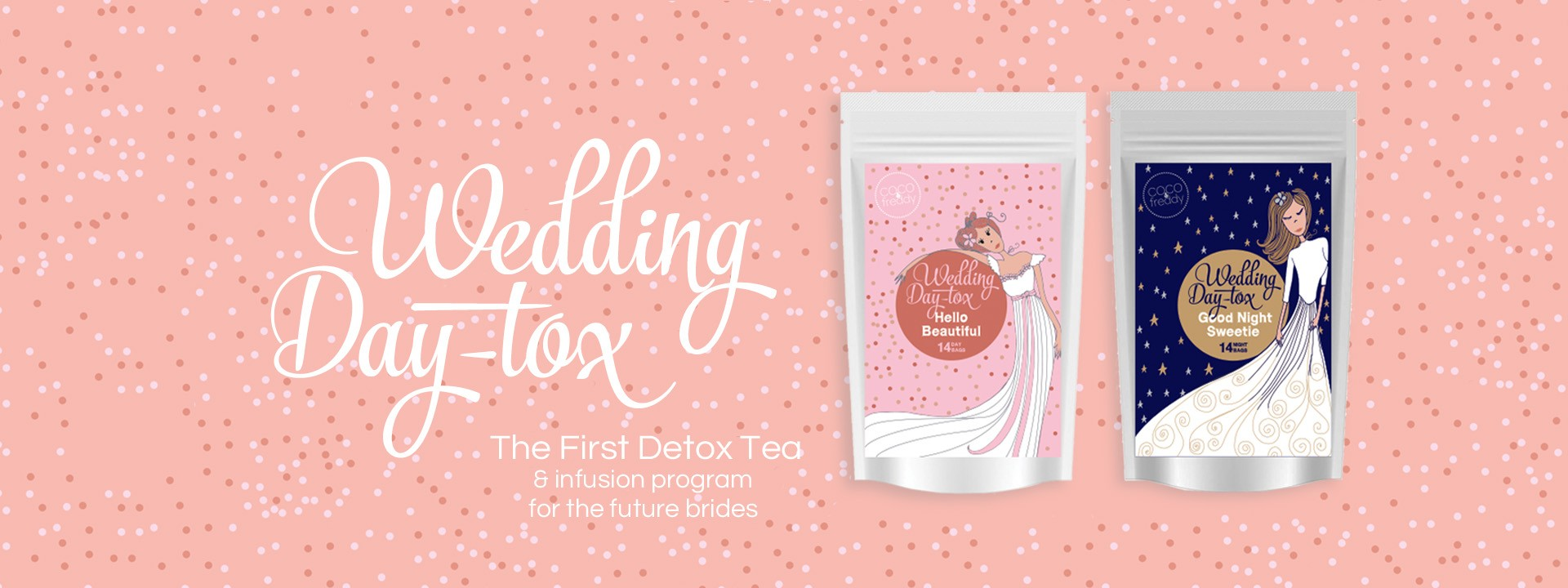 The Wedding Day-tox program by COCO&freddy is composed by a booster tea in the morning, Hell Beautiful, and a relaxing infusion at night called Good Night Sweetie.